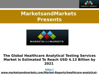 Healthcare Analytical Testing Services Market.pptx