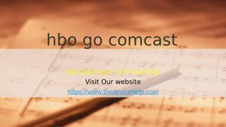 Call 1-877-204-5559 hbo go comcast.pptx