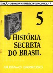 História Secreta do Brasil V - Gustavo Barroso.pdf