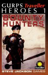 GURPS - 3rd Edition - Traveller - Heroes 1 - Bounty Hunters.pdf