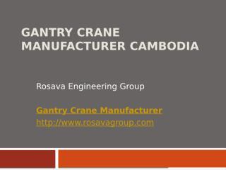 Gantry Crane Manufacturer Cambodia.pptx
