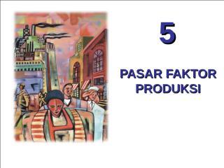 5. FAKTOR-FAKTOR PRODUKSI.ppt
