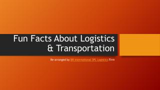 Fun Facts About Logistics and Transportation.pdf