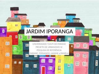 Jardim Iporanga.ppt