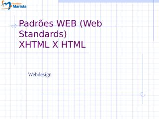 04-WEBStandards-Html-Verssos-Xhtml.ppt