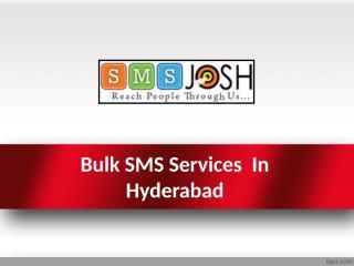 Bulk SMS Services  in Hyderabad, Bulk SMS Marketing In Hyderabad  - SMSJosh.pptx
