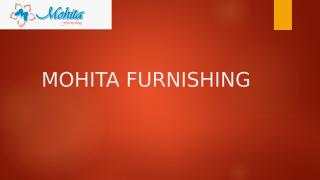 MOHITA FURNISHING PPT.pptx